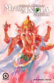 MYTHS OF INDIA: GANESH FREE Issue 1 ebook by Deepak Chopra, Saurav Mohapatra, Graphic India