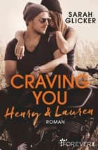 Craving You. Henry & Lauren ebook by Sarah Glicker