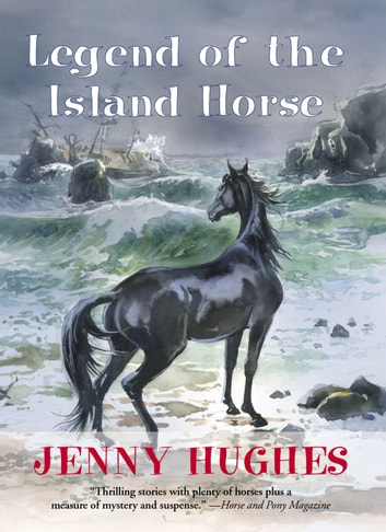 Legend of the Island Horse ebook by Jenny Hughes
