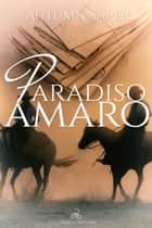 Paradiso amaro ebook by Autumn Saper