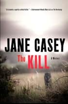 The Kill - A Novel ebook by Jane Casey