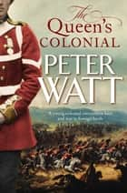 The Queen's Colonial ebook by Peter Watt