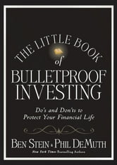 The Little Book of Bulletproof Investing - Do's and Don'ts to Protect Your Financial Life ebook by Ben Stein,Phil DeMuth
