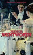 Un pas de trop ebook by Pascale HAAS, Patricia WENTWORTH
