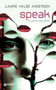 Speak. Le parole non dette ebook by Laurie Halse Anderson