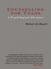 Counselling for Toads: A Psychological Adventure - A Psychological Adventure ebook by Robert de Board