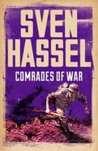 Comrades of War ebook by Sven Hassel