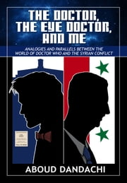 The Doctor,The Eye Doctor and Me ebook by Aboud Dandachi