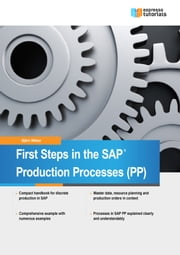First Steps in the SAP Production Processes (PP) ebook by Björn Weber