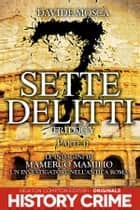 Sette Delitti Trilogy. Parte II ebook by Davide Mosca