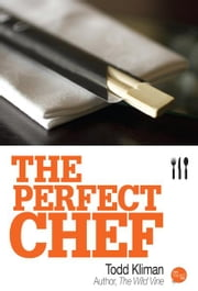 The Perfect Chef ebook by Todd Kliman
