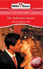 The Seduction Season (Mills & Boon Short Stories) ebook by Helen Bianchin