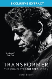 Transformer: The Complete Lou Reed Story: Free Sampler ebook by Victor Bockris