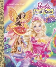 Barbie and the Secret Door (Barbie and the Secret Door) ebook by Mary Tillworth