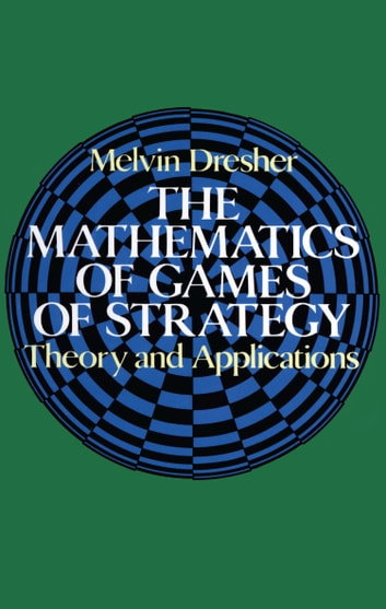 The Mathematics of Games of Strategy ebook by Melvin Dresher