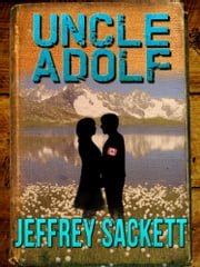 Uncle Adolf ebook by Jeffrey Sackett