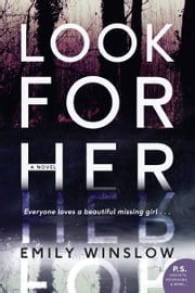 Look for Her - A Novel ebook by Emily Winslow