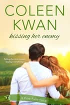 Kissing Her Enemy ebook by Coleen Kwan