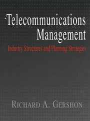 Telecommunications Management ebook by Richard Gershon,Richard A. Gershon