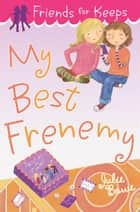 My Best Frenemy ebook by Julie Bowe