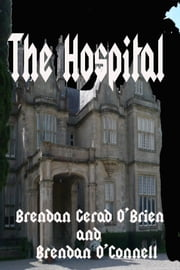 The Hospital ebook by Brendan O'Connell