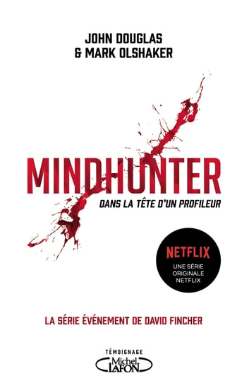 Mindhunter - Dans la tête d'un profileur ebook by John Douglas,Mark Olshaker