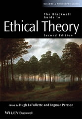 The Blackwell Guide to Ethical Theory ebook by