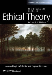 The Blackwell Guide to Ethical Theory ebook by Hugh LaFollette,Ingmar Persson