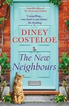 The New Neighbours ebook by Diney Costeloe