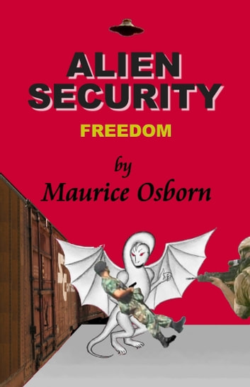 Alien Security: Freedom ebook by Maurice Osborn