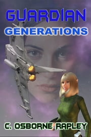 Guardian Generations ebook by C. Osborne Rapley