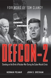 DEFCON-2 - Standing on the Brink of Nuclear War During the Cuban Missile Crisis ebook by Norman Polmar