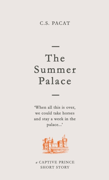 The Summer Palace - A Captive Prince Short Story ebook by C. S. Pacat