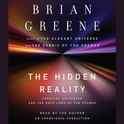 The Hidden Reality - Parallel Universes and the Deep Laws of the Cosmos audiobook by Brian Greene
