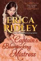 The Captain's Bluestocking Mistress eBook par Erica Ridley