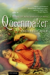 Queenmaker - A Novel of King David's Queen ebook by India Edghill