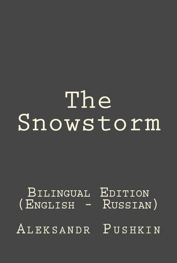 The Snowstorm - The Snowstorm: Bilingual Edition (English - Russian) ebook by Aleksandr Pushkin