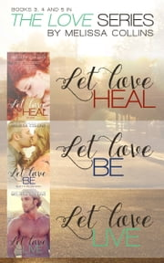 The Love Series Box Set #2 ebook by Melissa Collins