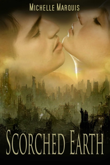 Scorched Earth ebook by Michelle Marquis