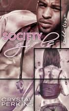 Society Girls: Matisse ebook by Crystal Perkins