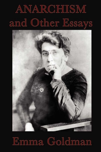 Anarchism and Other Essays ebook by Emma Gold