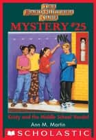 The Baby-Sitters Club Mystery #25: Kristy and the Middle School Vandal ebook by Ann M. Martin