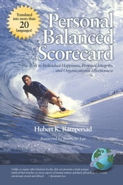Personal Balanced Scorecard - The Way to Individual Happiness, Personal Integrity, and Organizational Effectiveness ebook by Hubert K. Rampersad