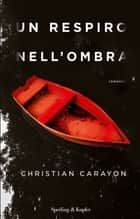 Un respiro nell'ombra ebook by Christian Carayon