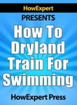 How To Dryland Train For Swimming: Your Step-By-Step Guide To Dryland Training For Swimmers