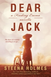 Dear Jack...a Finding Emma novella ebook by Steena Holmes