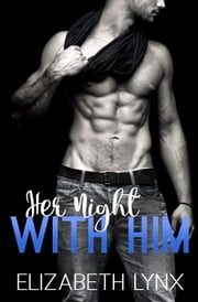 Her Night With Him - Him Her Them, #2 ebook by Elizabeth Lynx