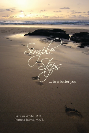 Simple Steps...to a Better You ebook by La Lura White  MD
