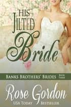 His Jilted Bride ebook by Rose Gordon