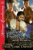 Journey to Fortune ebook by Dixie Lynn Dwyer